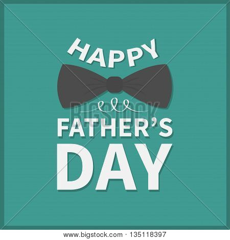 Greeting card with black neck bow tie. Happy fathers day. Green background. Flat design. Vector illustration