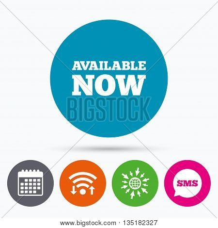 Wifi, Sms and calendar icons. Available now icon. Shopping button symbol. Go to web globe.