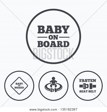 Baby on board icons. Infant caution signs. Fasten seat belt symbol. Icons in circles.