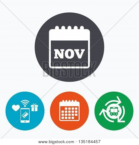 Calendar sign icon. November month symbol. Mobile payments, calendar and wifi icons. Bus shuttle.