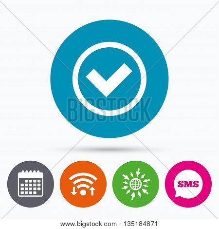 Wifi, Sms and calendar icons. Check mark sign icon. Yes circle symbol. Confirm approved. Go to web globe.