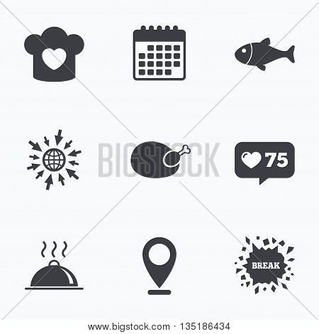 Calendar, like counter and go to web icons. Chief hat with heart and cooking pan icons. Fish and chicken signs. Hot food platter serving symbol. Location pointer.