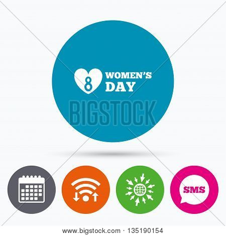 Wifi, Sms and calendar icons. 8 March Women's Day sign icon. Heart symbol. Go to web globe.