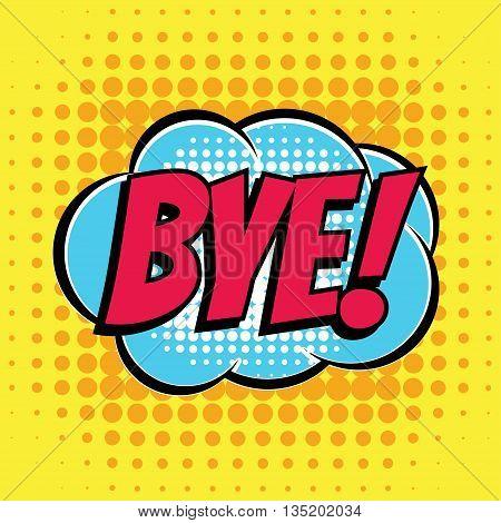 Bye comic book bubble text retro style