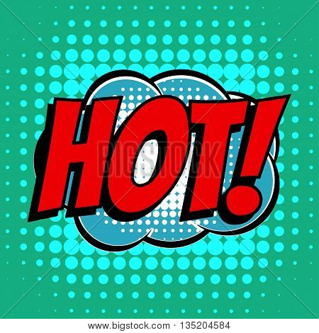 Hot comic book bubble text retro style