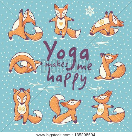 Hand lettering calligraphic inspiration card with cartoon foxes doing yoga poses. Yoga makes me happy poster or postcard. Vector illustration