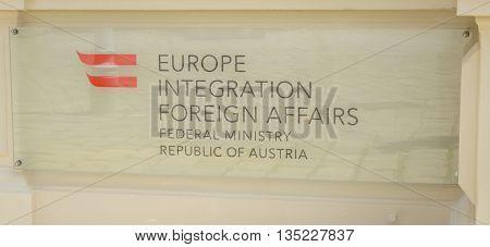 VIENNA AUSTRIA - MAY 31 2016: sign of the europe integration foreign affairs of federal ministry republic of austria at Minoritenplatz 81010 Vienna Australia