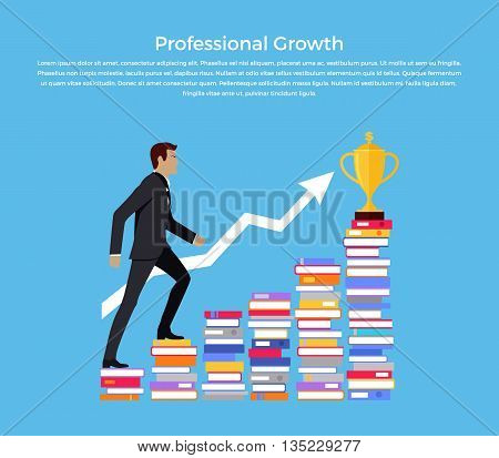 Profesional growth banner design flat. Young successful businessman podnimaetsya on the stairs of the books to the goal of financial golden goblet. Success development work.  Vector illustration