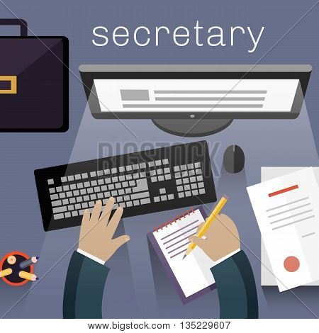Secretary work view top flat design. Secretary office business, view work top, desk with document workspace or workplace, table with paper and computer, worker businessman, vector illustration