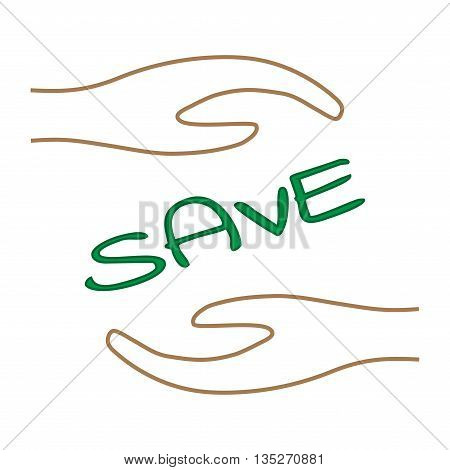 Sign word SAVE in hand. Image of text in protection. Colorfull environment symbol. Careful concept. Logo for conservation. Light flat silhouette. Protect mark. Stock vector illustration
