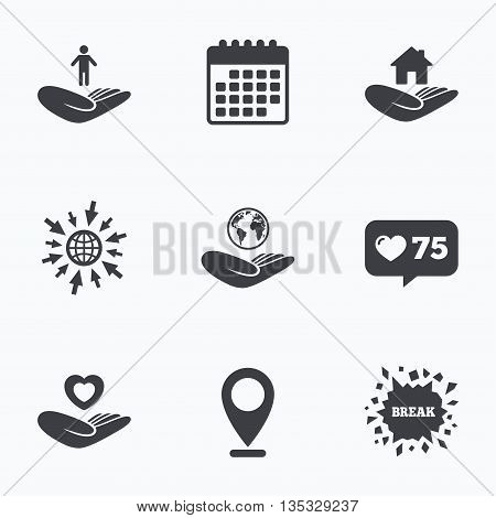 Calendar, like counter and go to web icons. Helping hands icons. Heart health and travel trip insurance symbols. Home house or real estate sign. Location pointer.