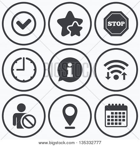 Clock, wifi and stars icons. Information icons. Stop prohibition and user blacklist signs. Approved check mark symbol. Calendar symbol.