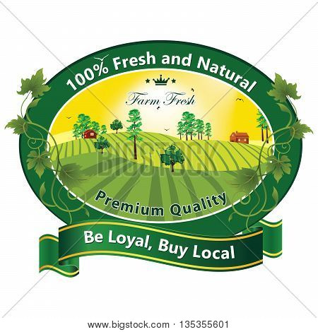 Be Loyal, Buy Local etiquette / label. Fresh and Natural. Premium Quality - Print colors used