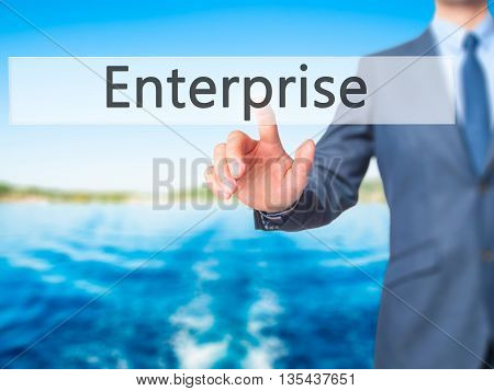 Enterprise - Businessman Hand Pressing Button On Touch Screen Interface.