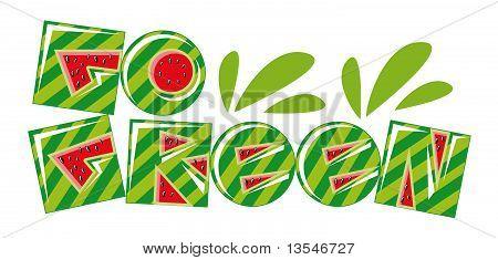 Watermelon Go Green