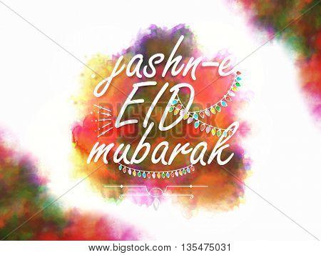 Jashn-E-Eid Mubarak Greeting Card design, Eid Typographical Background with colourful splash and lights, Beautiful illustration for Islamic Famous Festival celebration.