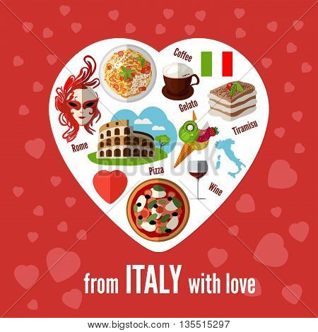 Italian love - heart shape with icons. Vector illustration. Icons with elements of pizzas pastas Coliseum coffee masks wine tiramisu maps of Italy.