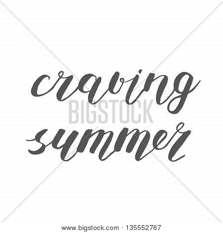 Craving summer. Brush hand lettering. Handwritten words with rough edges. Can be used for photo overlays, home decor, posters, holiday clothes, cards and more.