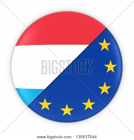 Luxembourgish and European Relations - Badge Flag of Luxembourg and Europe 3D Illustration poster