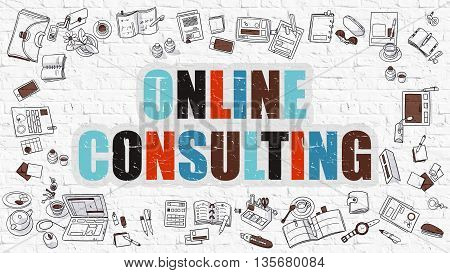 Online Consulting. Online Consulting Drawn on White Brick Wall. Online Consulting in Multicolor. Modern Style Illustration. Doodle Design Style of Online Consulting. Line Style Illustration.