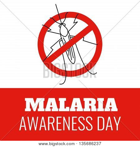 World Malaria Day concept with No mosquito sign. Mosquito warning. Malaria awareness sign. Malaria transmission. National malaria day. Malaria solidarity day. Vector illustration.