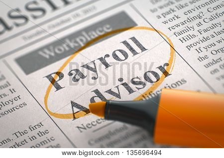 Newspaper with Small Ads of Job Search Payroll Advisor. Payroll Advisor - Jobs in Newspaper, Circled with a Orange Highlighter. Blurred Image. Selective focus. Hiring Concept. 3D Rendering.