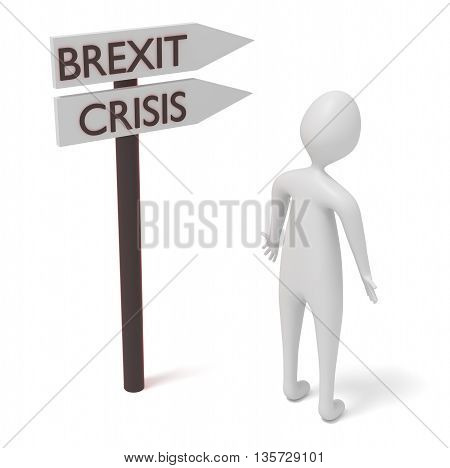 Brexit and crisis: guidepost with 3d man 3d illustration