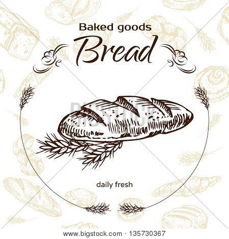 Vector design for bakery or baking shop emblem with hand drawn bread illustration. Bakery and bread logo for bakery shop. For signage logos branding label product packaging.