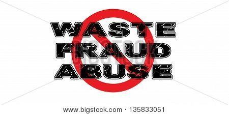 Ban Waste Fraud and Abuse sign on white background.