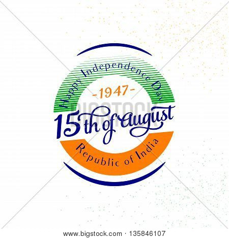 Vector illustration of India Independence Day 15th August. Creative style felicitation card for indian people with sign in round circle form. Print web application. Typography greeting poster.