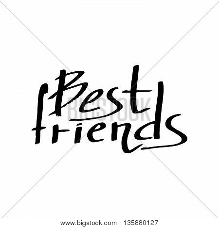 Best friends single short hand drawn phrase with handwritten letters for social friendly design calligraphy isolated quote vector illustration