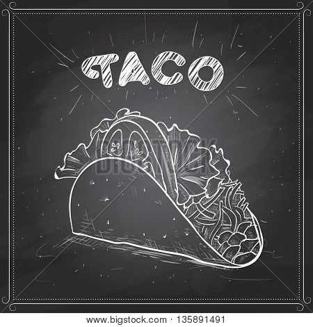 Vector illustration of Mexican taco fast food on a black board. Sketch style design.