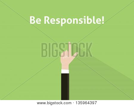 be responsible text with hand raising flat style vector graphic illustration
