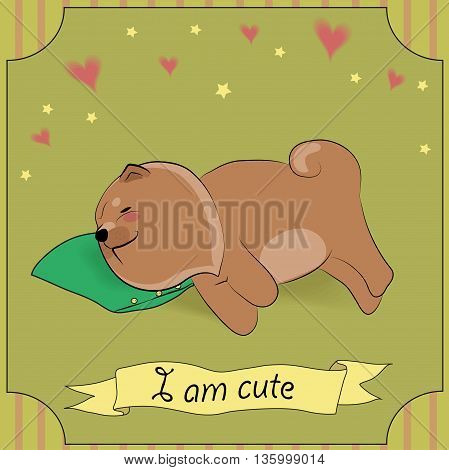 Cute Sleeping Dog Chow-chow with green pillow. Brown puppy. Hearts and stars. Striped frame. Vintage greeting card. Yellow banner. Incription I am cute. Illustration.