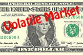 """Render illustration of """"Volatile Market"""" title on One Dollar bill as a background. Business concept poster"""