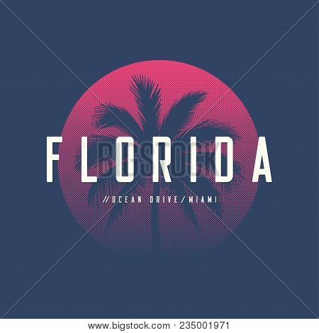 Florida Miami Ocean Drive T-shirt And Apparel Design With Palm Tree And Halftoned Sun, Vector Illust