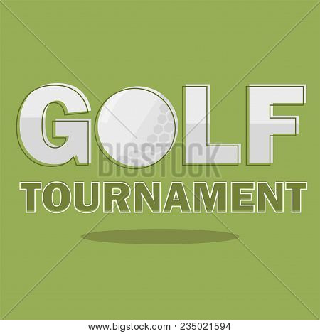 Golf Tournament Poster Template. Flyer Design In Simple Flat Style. Vector Illustration