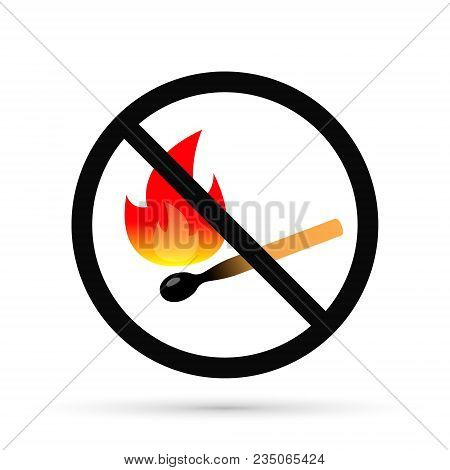 No Open Flame Sign. No Fire, No Access With Open Flame Prohibition Sign. Vector Illustration.