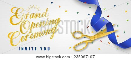 Grand Opening Ceremony, Invite You Festive Banner Design With Confetti And Gold Scissors Cutting Blu