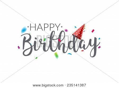 Happy Birthday Typography Vector Design Template Poster. Greeting Card Confetti Banner For Birthday.
