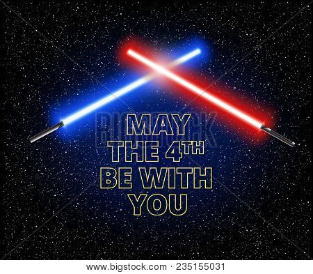 May The 4th Be With You. Two Crossed Light Sabers And Text: Vector Illustration