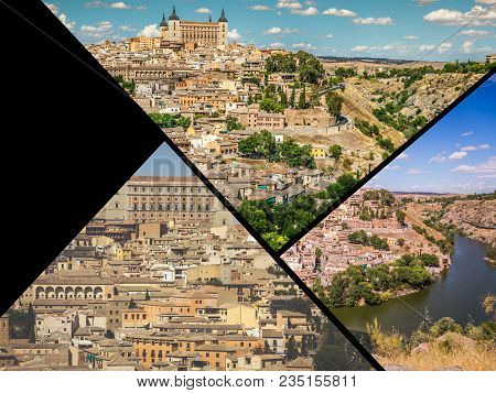 Photo Collage From Toledo Architecture Of Spain Europe