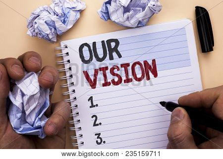 Text Sign Showing Our Vision. Conceptual Photo Innovation Strategy Mission Goal Plan Dream Aim Direc