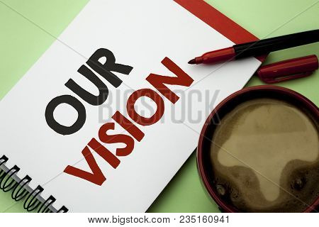 Handwriting Text Writing Our Vision. Concept Meaning Innovation Strategy Mission Goal Plan Dream Aim