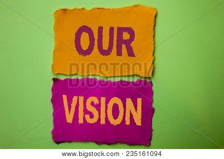 Handwriting Text Our Vision. Concept Meaning Innovation Strategy Mission Goal Plan Dream Aim Directi