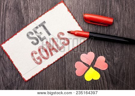 Conceptual Hand Writing Showing Set Goals. Business Photo Text Target Planning Vision Dreams Goal Id