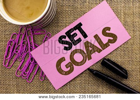 Handwriting Text Writing Set Goals. Concept Meaning Target Planning Vision Dreams Goal Idea Aim Targ