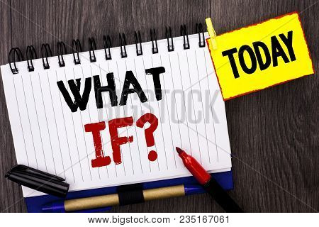 Word Writing Text What If Question. Business Concept For What Mean Question Ask Frequently Help Solv