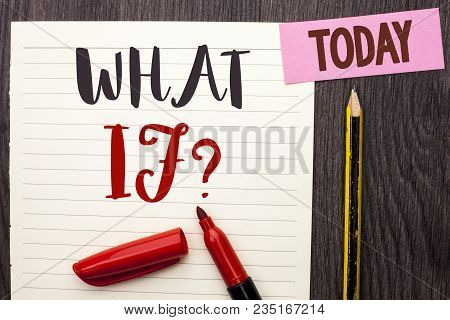 Writing Note Showing  What If Question. Business Photo Showcasing What Mean Question Ask Frequently