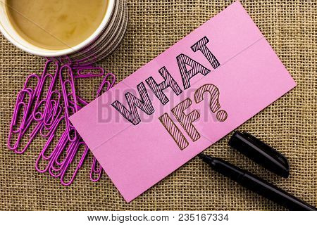 Handwriting Text Writing What If Question. Concept Meaning What Mean Question Ask Frequently Help So